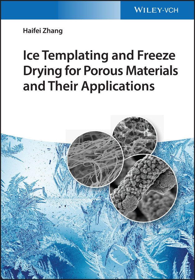 Ice Templating and Freeze Drying for Porous Materials and Their Applications
