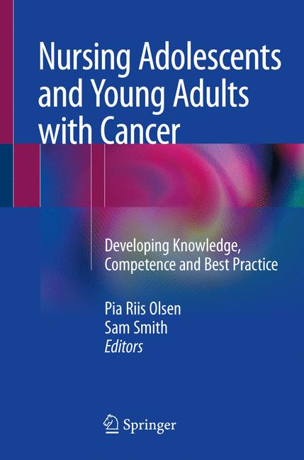 Nursing Adolescents and Young Adults with Cancer.