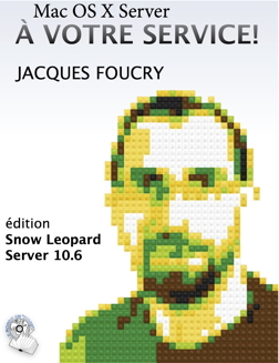 Mac OS X Server à votre service : édition Snow Leopard Server 10.6